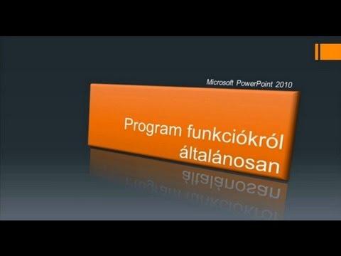 MS PowerPoint 2010 - Alapvető funkciók