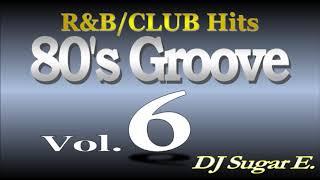 80's Groove Vol.6 (R&B/Club Hits) - DJ Sugar E.