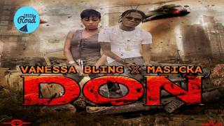 Masicka ft Vanessa Bling - Don (Raw) January 2017
