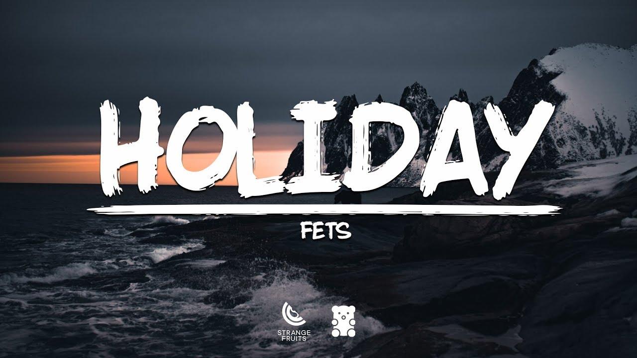 Fets - Holiday (Lyrics) - YouTube