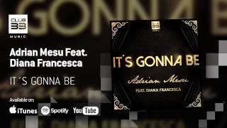 Adrian Mesu Feat. Diana Francesca - It´s Gonna Be (Official Audio)