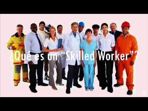 """¿Qué es un """"Trabajador Calificado""""o """"Skilled Worker""""?"""