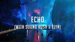 MYST & Sound Rush & Elyn - Echo (Official Audio)