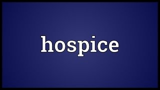 Hospice Meaning