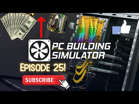 Getting Our Money Back! (PC Building Simulator #25) |