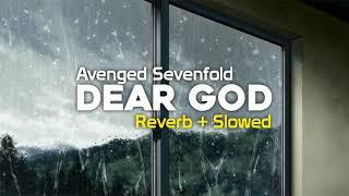 Avenged Sevenfold - Dear God ( Reverb + Slowed )