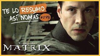 Te Lo Resumo Así Nomás#73 | Matrix