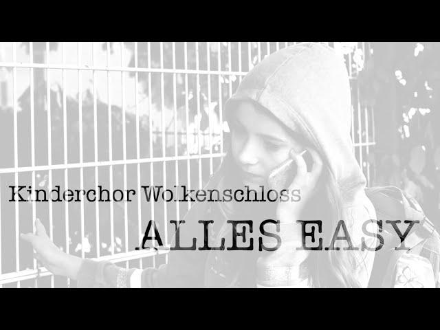 Kinderchor Wolkenschloss - Alles Easy