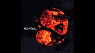 The Ocean - Orosirian (For the Great Blue Cold Now Reigns)