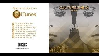Culture Shock ft Lomaticc - Arguing