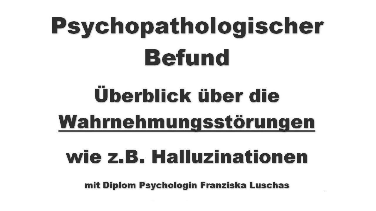 psychopathologischer befund berblick wahrnehmungsstrungen zb halluzinationen - Wahrnehmungsstorungen Beispiele