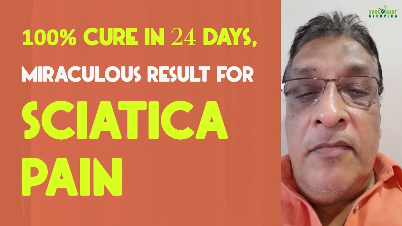 Sciatica Complete Cure in Just 24 Days | Ayurvedic Medicine for Sciatica Pain