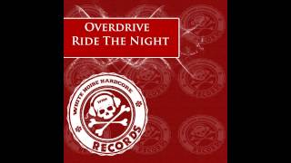Overdrive - Ride The Night (Original Mix) [White Noize Hardcore]