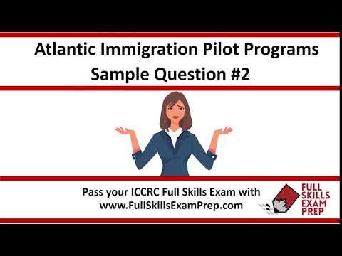 Atlantic Immigration Pilot Program and your ICCRC Exam Question #2
