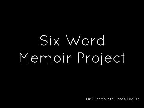 SIX WORD MEMOIRS  Mr Franciss 8th Grade Class