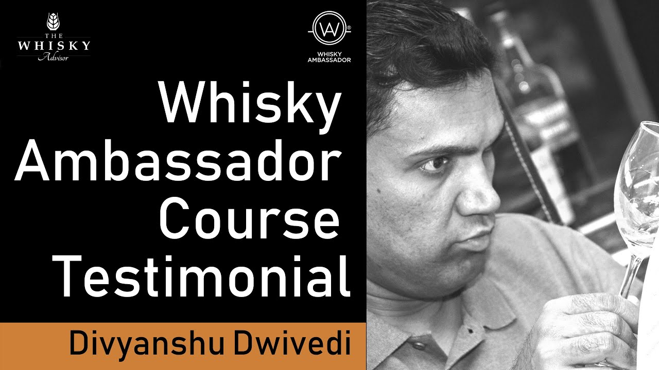 Divyanshu Dwivedi - Whisky Ambassador Course Testimonial