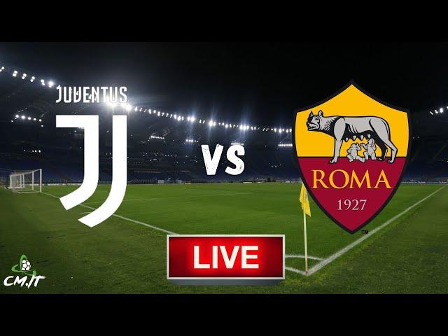 🔴Juventus-Roma LIVE! Cronaca in DIRETTA e commento [NO Streaming]