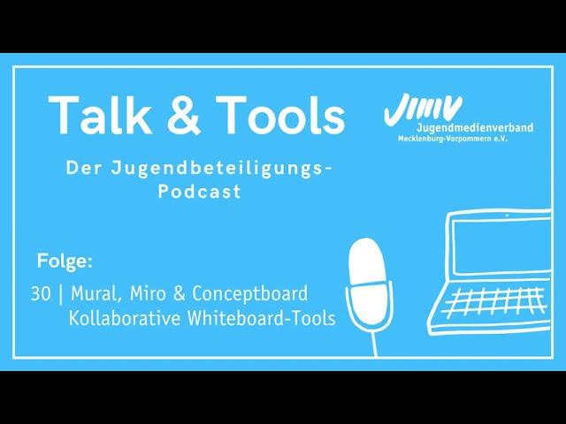 Folge 30 | Tools: Mural, Miro & Conceptboard - Talk&Tools - der Jugendbeteiligungspodcast