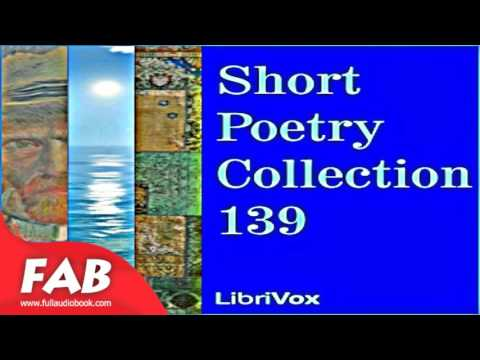 Short Poetry Collection 139 Full Audiobook by VARIOUS by Poetry Fiction