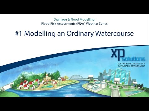 Flood Risk Assessments: Modelling an Ordinary Watercourse