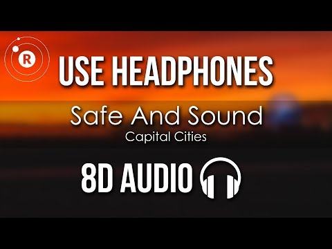 Capital Cities - Safe And Sound (8D AUDIO)