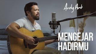 Mengejar HadirMu (Cover) By Andy Ambarita