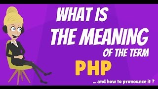 What is PHP? What does PHP mean? PHP meaning, definition & explanation Mp3