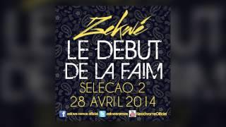 Zekwé | Le début de la faim (son) | Album : Seleção 2.0