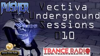 Pusher - Vectiva Underground Sessions 010 (Epic Trance Music)