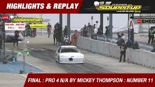 FINAL DAY1  | PRO 4 N/A BY MICKEY THOMPSON | อรรถคุณ โคจรวิสาร Siam Prototype | RUN2