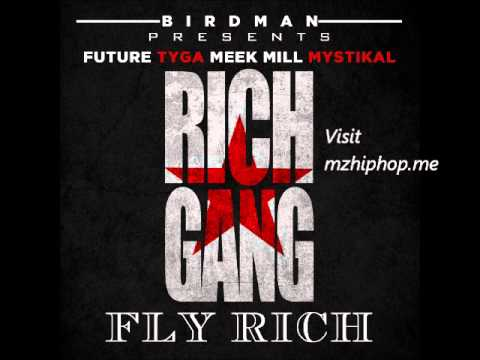 Rich Gang Feat. Stevie J, Future, Tyga, Meek Mill & Mystikal - Fly Rich