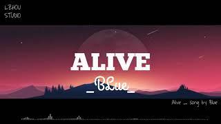 Blue - Alive [lyrics] 关于抖音来的热门歌曲 | LZHOU STUDIO
