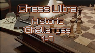 Chess Ultra | Historic Challenges 1-7 (Xbox One, PS4, PC)