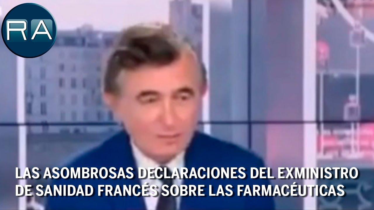 Las asombrosas declaraciones del exministro de Sanidad francés sobre las farmacéuticas