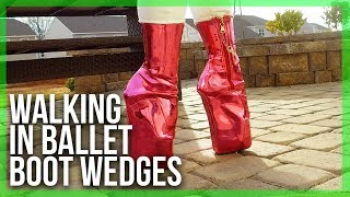 BALLET BOOT Wedges - Walking in them | Refuse To Be Usual