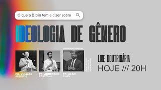 Live Doutrinária: IDEOLOGIA DE GÊNERO