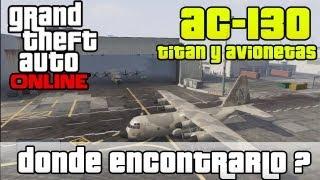 GTA V Online - AC 130 y Avionetas donde encontrarlas Gratis.!