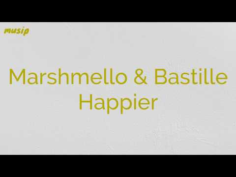 marshmello-ft.-bastille---happier-(lyrics)