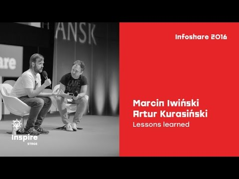 Marcin Iwiński (CD Projekt) & Artur Kurasiński (Muse) - Lessons learned / infoShare 2016