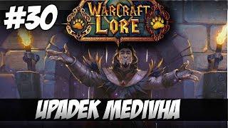Warcraft Lore #30 Upadek Medivha