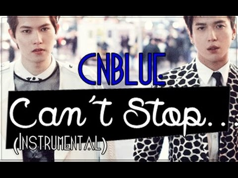 Can't Stop - CNBLUE (Instrumental)