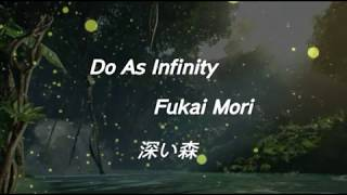 Do As Infinity - Fukai Mori | OST. Inuyasha - Lirik Terjemahan