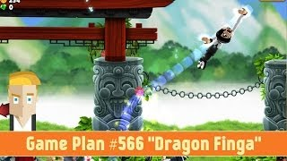 Game Plan #566 'Dragon Finga'