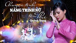 Chuyện Tình Nàng Trinh Nữ Tên Thi (Hoàng Thi Thơ) - Quỳnh Trang (Official MV)