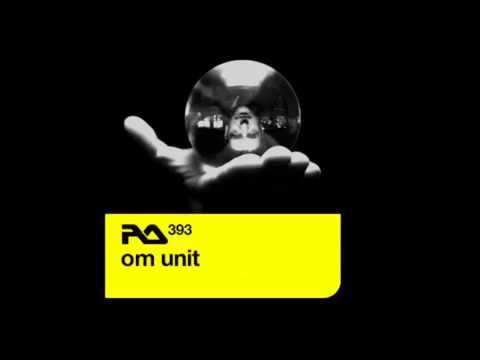 Om Unit - RA Podcast [393]