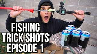 FISHING TRICK SHOTS EPISODE 1!!!!!