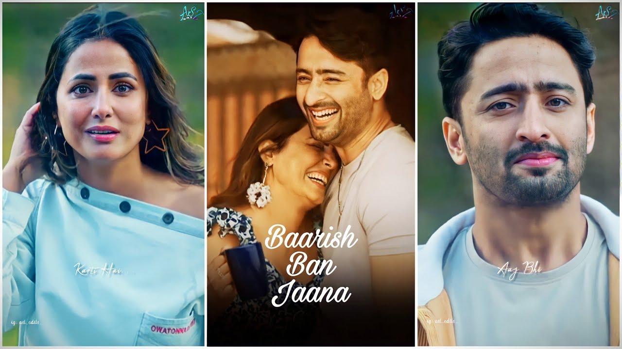Baarish Ban Jaana ❤️🥰 Hina Khan & Shaheer Sheikh    Fullscreen Status    Stebin Ben    Payal Dev