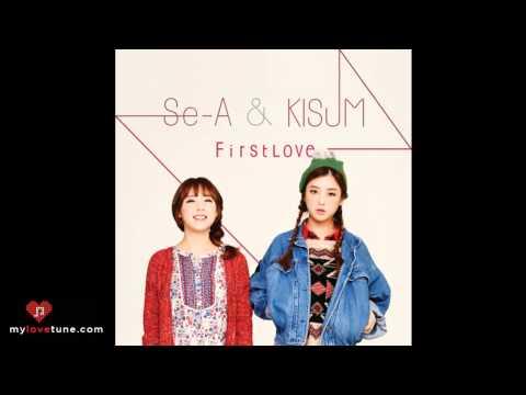 Se-A & Kisum (세아, 키썸) -- First Love [MP3+DL]