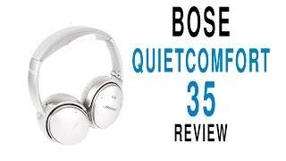 Bose QuietComfort 35 Review