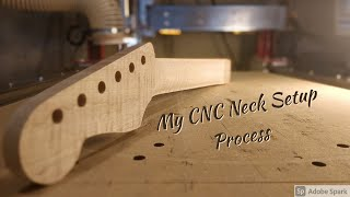 My CNC Neck Setup Process | Fusion360 and Mach 3 | Stratocaster Neck